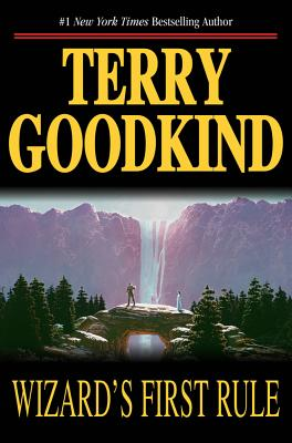 Wizard's First Rule (Sword of Truth, Book 1), Terry Goodkind