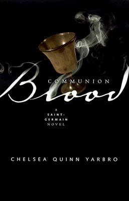 Image for Communion Blood: A Novel of the Count Saint-Germain (St. Germain)