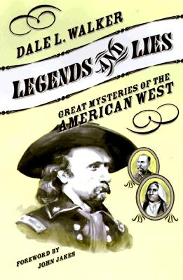 Image for Legends and Lies: Great Mysteries of the American West
