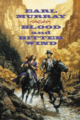 Image for Blood and Bitter Wind: A Novel of the California Gold Fields