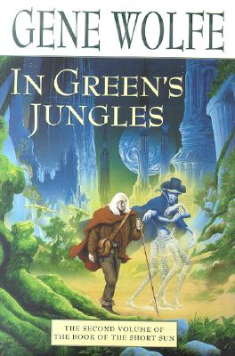 Image for In Green's Jungles: The Second Volume of 'The Book of the Short Sun'
