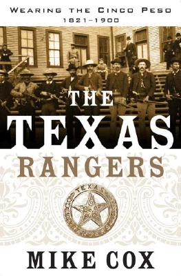 Image for TEXAS RANGERS, THE WEARING THE CINCO PESO 1821-1900