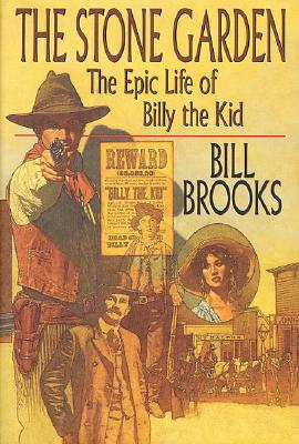 Image for The Stone Garden: The Epic Life of Billy the Kid (Signed First Edition)