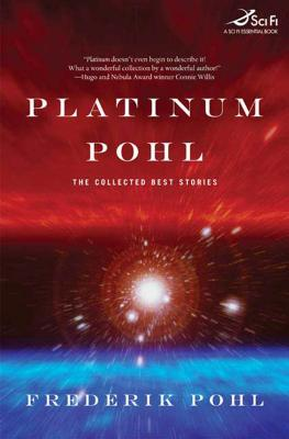 Image for Platinum Pohl: The Collected Best Stories (Tom Doherty Associates Books)