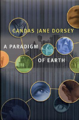A Paradigm of Earth, Dorsey, Candas Jane