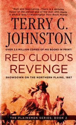 Red Cloud's Revenge: Showdown On The Northern Plains, 1867 (The Plainsmen Series), TERRY C. JOHNSTON