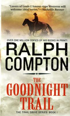 The Goodnight Trail (Trail Drive, No.1), Compton, Ralph
