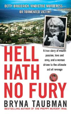 Image for Hell Hath No Fury: A True Story of Wealth and Passion, Love and Envy, and a Woman Driven to the Ultimate Revenge (St. Martin's True Crime Library)