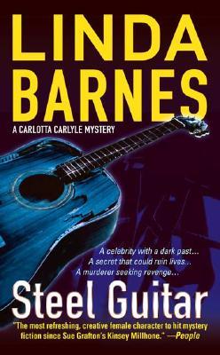Steel Guitar (Carlotta Carlyle Mysteries), Linda Barnes