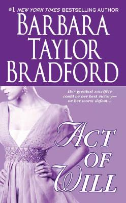 Act of Will, Barbara Taylor Bradford