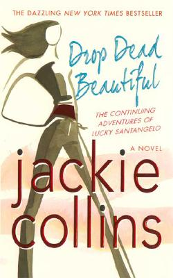 Drop Dead Beautiful, Jackie Collins