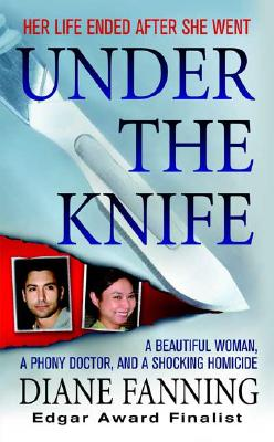 Image for Under the Knife: A Beautiful Woman, a Phony Doctor, and a Shocking Homicide