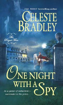 One Night with a Spy (Royal Four Bk. 3), CELESTE BRADLEY