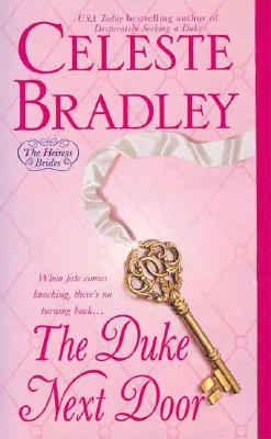 The Duke Next Door (Heiress Brides), Celeste Bradley