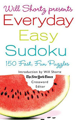 Image for Will Shortz Presents Everyday Easy Sudoku: 150 Fast, Fun Puzzles