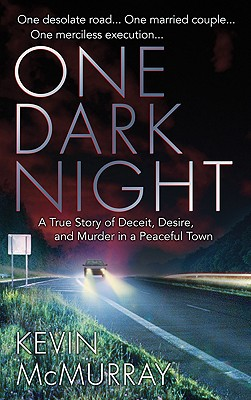 Image for One Dark Night: A True Story of Deceit, Desire, and Murder in a Peaceful Town