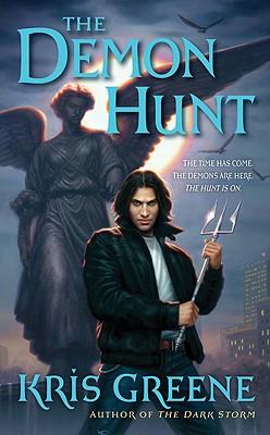 The Demon Hunt: A Dark Storm Novel, Kris Greene