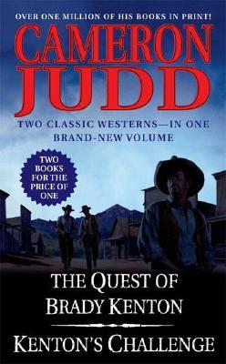 The Quest of Brady Kenton / Kenton's Challenge (Brady Kenton Novels), Cameron Judd