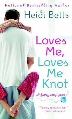 Loves Me, Loves Me Knot, Heidi Betts