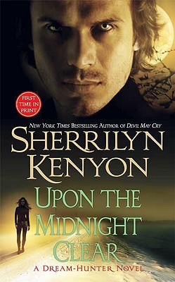 Upon The Midnight Clear (A Dream-Hunter Novel, Book 2), Sherrilyn Kenyon