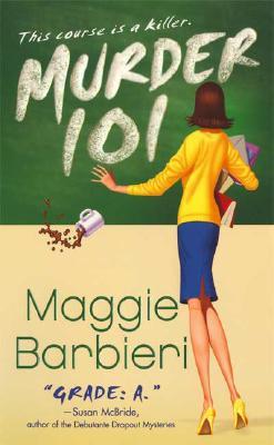 "Murder 101 (Alison Bergeron Mysteries), ""Barbieri, Maggie"""