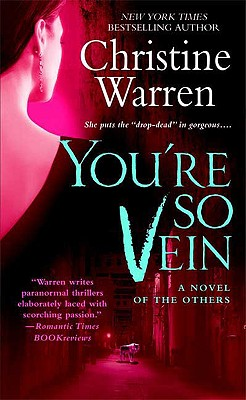 You're So Vein (The Others, Book 7), Christine Warren