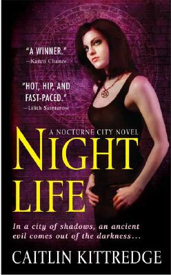 Night Life (Nocturne City, Book 1), Kittredge,Caitlin