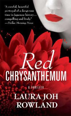 Red Chrysanthemum: A Thriller (Sano Ichiro Novels), Laura Joh Rowland
