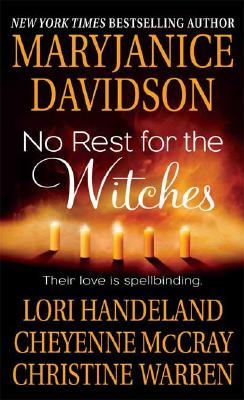 "No Rest for the Witches, ""Davidson, MaryJanice, McCray, Cheyenne, Warren, Christine, Handeland, Lori"""