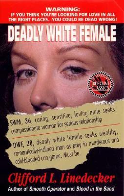 Image for Deadly White Female (St. Martin's True Crime Library)
