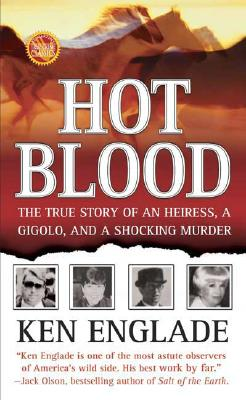 Hot Blood (St. Martin's True Crime Library), Englade,Ken