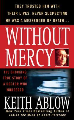 Image for Without Mercy: The Shocking True Story of a Doctor Who Murdered