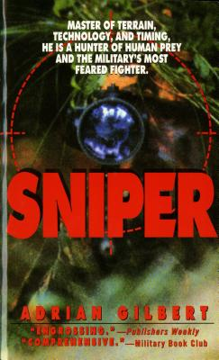 Image for Sniper: Master of Terrain, Technology, And Timing, He Is A Hunter Of Human Prey And The Military's Most Feared Fighter.