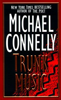 Trunk Music (A Harry Bosch Novel), MICHAEL CONNELLY