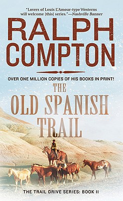 The Old Spanish Trail (The Trail Drive), Ralph Compton