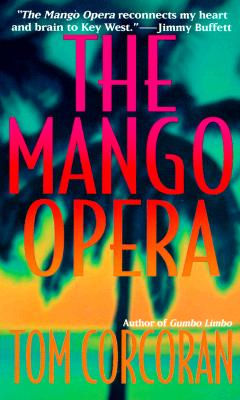 The Mango Opera, Corcoran, Tom