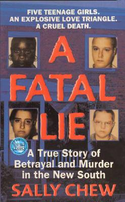 Image for A Fatal Lie: A True Story Of Betrayal And Murder In The New South (St. Martin's True Crime Library)