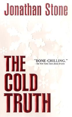 The Cold Truth, JONATHAN STONE