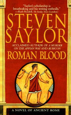 Roman Blood: A Novel of Ancient Rome (Novels of Ancient Rome), Steven Saylor
