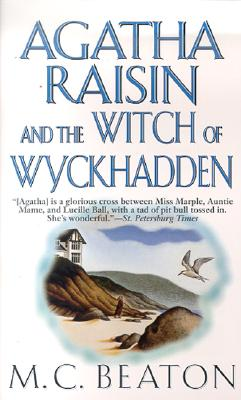 Agatha Raisin and the Witch of Wyckhadden (Agatha Raisin Mysteries, No. 9), Beaton, M. C.