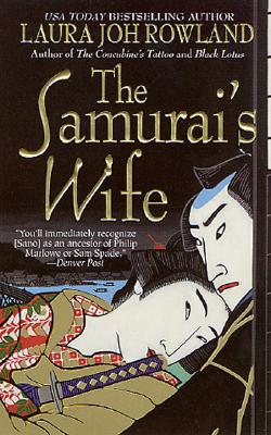 The Samurai's Wife  A Novel, Rowland, Laura Joh