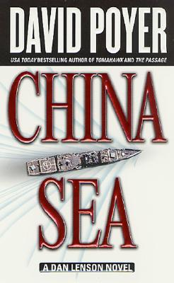 China Sea (Dan Lenson Novels), David Poyer