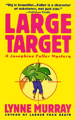 Large Target: A Josephine Fuller Mystery, Lynne Murray