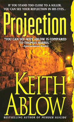 Projection, Ablow, Keith