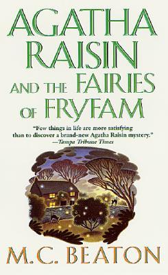 Agatha Raisin And The Fairies Of Fryfam, M C Beaton