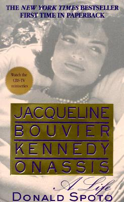 Jacqueline Bouvier Kennedy Onassis: A Life, Donald Spoto