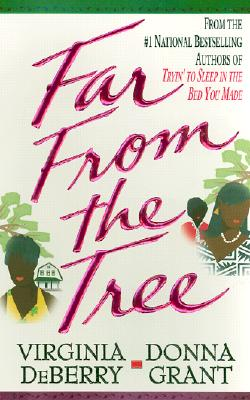 Far From the Tree, Virginia Deberry, Donna Grant