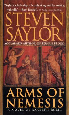 Arms of Nemesis: A Novel of Ancient Rome (St. Martin's Minotaur Mysteries), Saylor, Steven