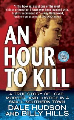 Image for An Hour To Kill: A True Story of Love, Murder, and Justice in a Small Southern Town (St. Martin's True Crime Library)