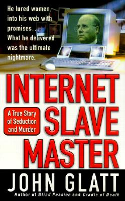 Image for Internet Slave Master (St. Martin's True Crime Library)